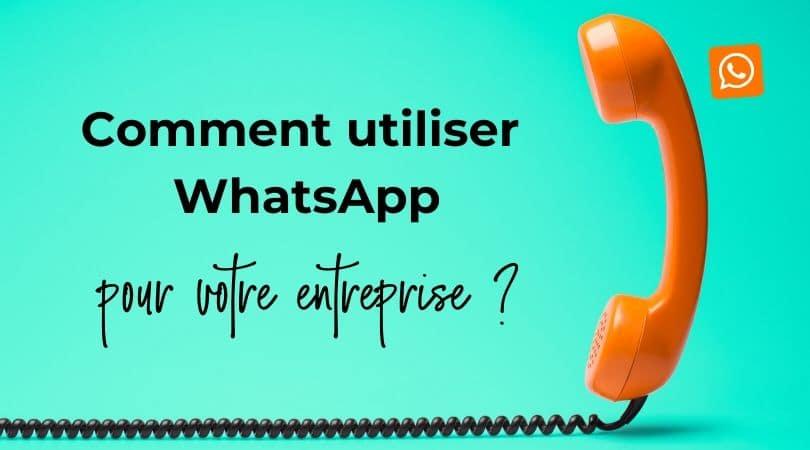 Comment utiliser whatsapp